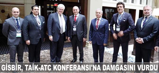 GİSBİR, TAİK-ATC Yıllık Ortak Konferansı'na damgasını vurdu