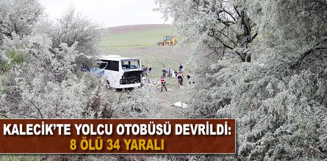 Kalecik'te yolcu otobüsü devrildi: 8 ölü 34 yaralı