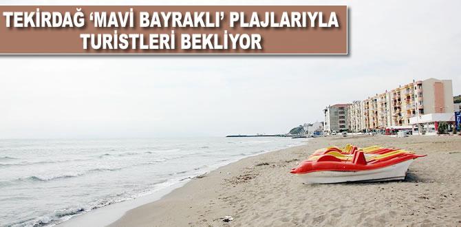 Tekirdağ 'mavi bayraklı' plajlarıyla turistleri bekliyor