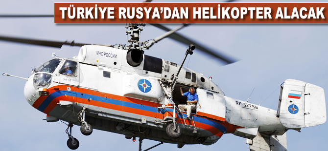 Türkiye Rusya'dan helikopter alacak