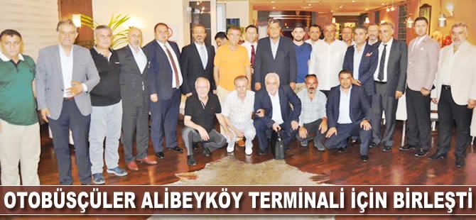 Otobüsçüler Alibeyköy Terminali için birleşti