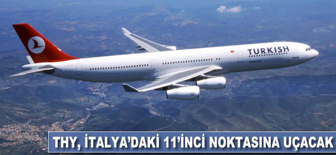 THY, İtalya'daki 112inci rotasına uçacak