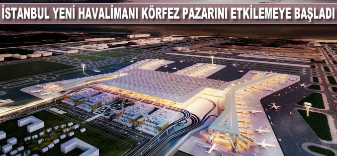 İstanbul Yeni Havalimanı Körfez pazarını etkilemeye başladı