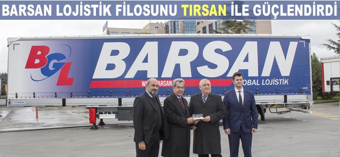 Barsan Lojisitk, filosunu TIRSAN ile güçlendirdi