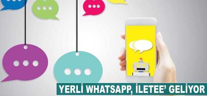 Yerli WhatsApp, 'İletee' geliyor