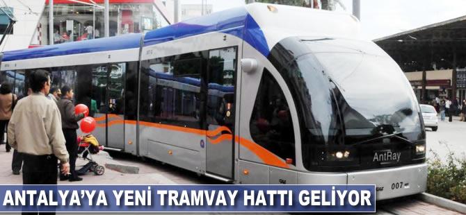 Antalya'ya yeni tramvay hattı geliyor