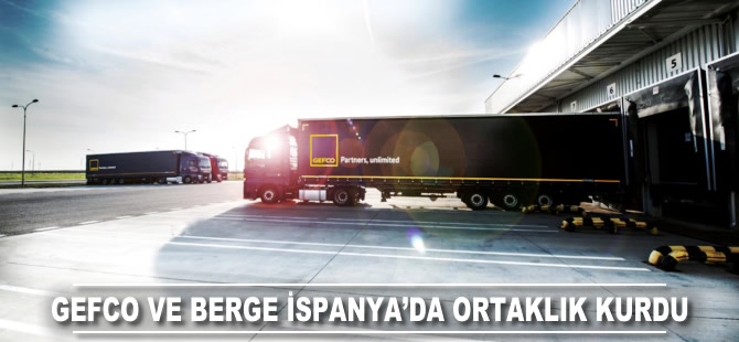 GEFCO ve Berge İspanya'da ortaklık kurdu