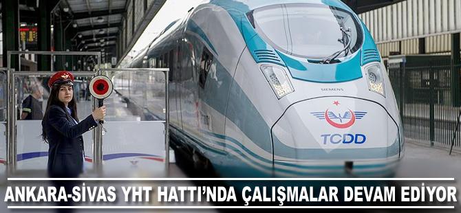 Ankara-Sivas YHT Projesi'nde çalışmalar devam ediyor