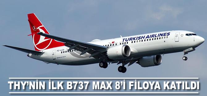 THY'nin ilk B737 MAX 8'i filoya katıldı