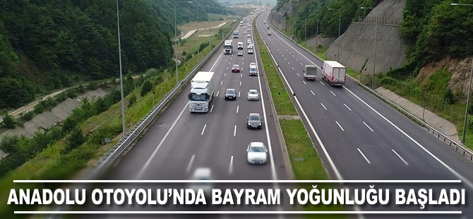 Anadolu Otoyolu'nda bayram yoğunluğu başladı