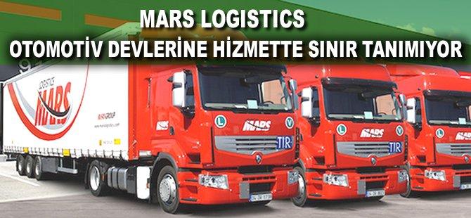 Mars Logistics otomotiv devlerine hizmette sınır tanımıyor