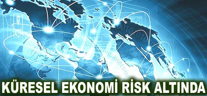 Küresel ekonomi risk altında