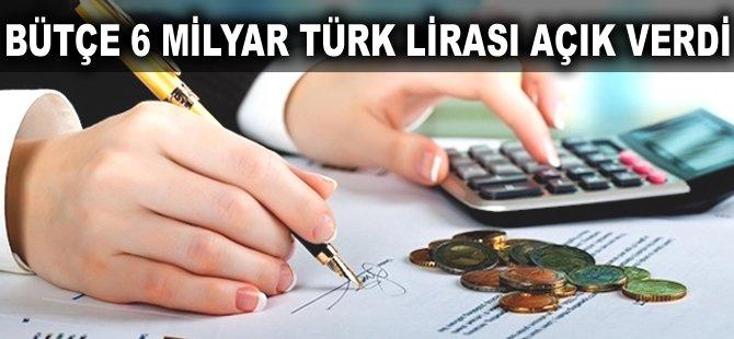 Bütçe 6 milyar Türk Lirası açık verdi