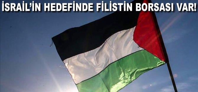 İsrail'in hedefinde Filistin Borsası var!