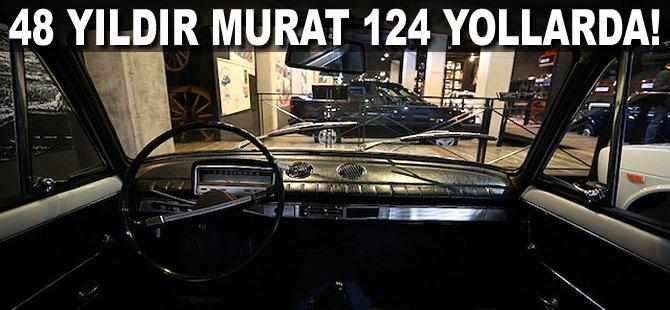 48 yıldır Murat 124 yollarda!