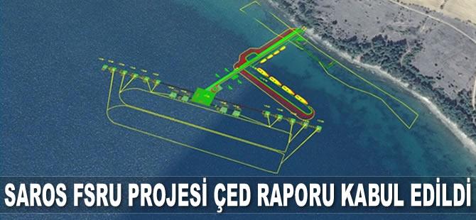 Saros FSRU Projesi ÇED Raporu kabul edildi