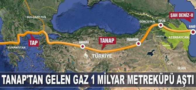 TANAP'tan Türkiye'ye gelen gaz 1 milyar metreküpü aştı