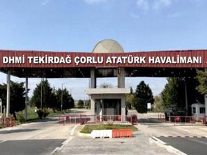 Çorlu Havalimanı'nın yeni adı Çorlu Atatürk Havalimanı oldu