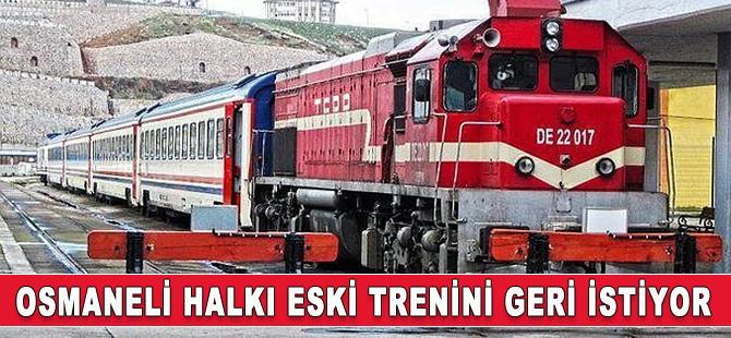 Osmaneli halkı trenini geri istiyor