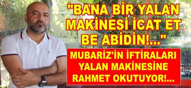 Yalan söylemek sana yakışıyor Mubariz!
