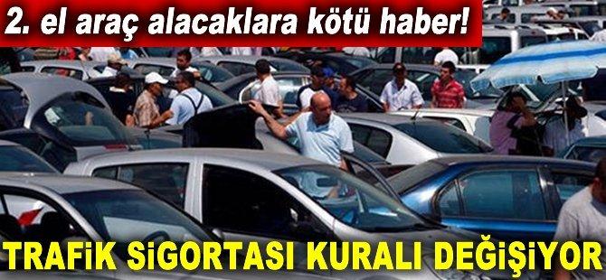 2. el araç alacaklara kötü haber! Trafik sigortası kuralı değişiyor