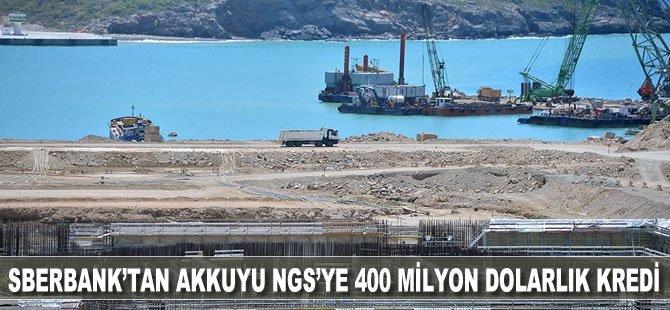 Sberbank'tan Akkuyu NGS'ye 400 milyon dolarlık kredi