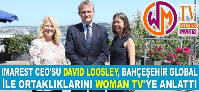 David Loosley, Bahçeşehir Global ile ortaklarını anlattı