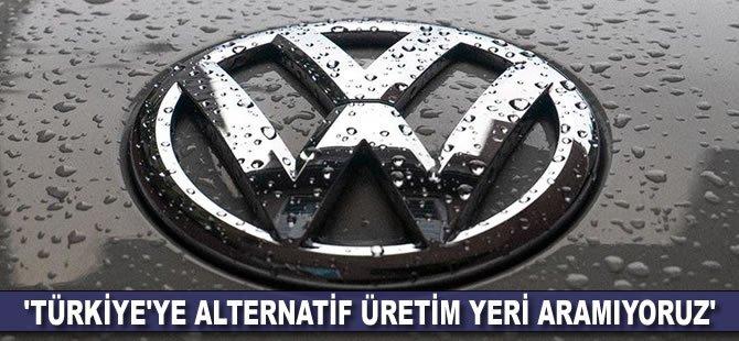 'Türkiye'ye alternatif üretim yeri aramıyoruz'