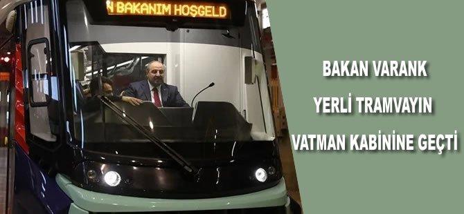 Bakan Varank, yerli tramvayın vatman kabinine geçti