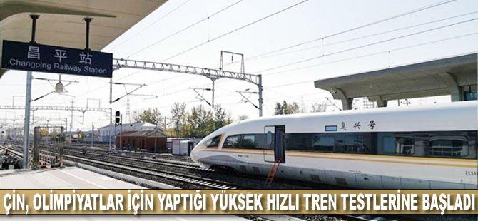 Çin, olimpiyatlar için yaptığı yüksek hızlı tren testlerine başladı