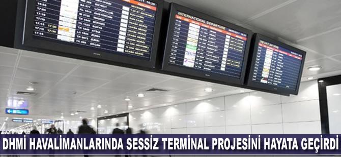 DHMİ havalimanlarında sessiz terminal projesini hayata geçirdi