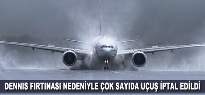 Dennis fırtınası nedeniyle çok sayıda uçuş iptal edildi