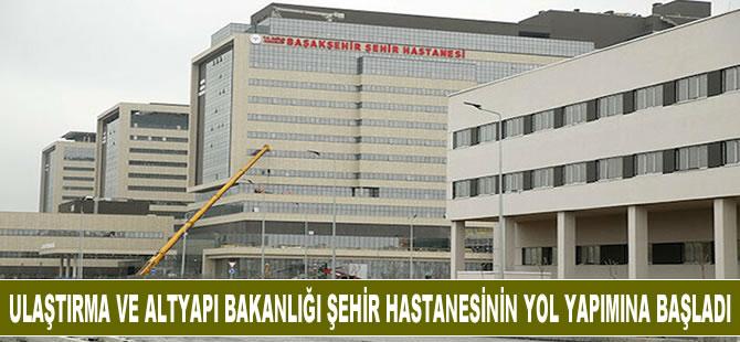 Ulaştırma ve Altyapı Bakanlığı şehir hastanesinin yol yapımına başladı