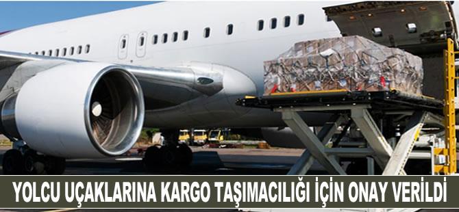 Yolcu uçaklarına kargo taşımacılığı için izin verildi