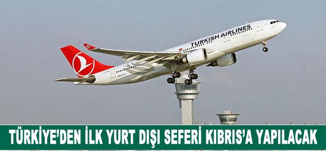 Türkiye'den ilk yurt dışı seferi Kıbrıs'a yapılacak