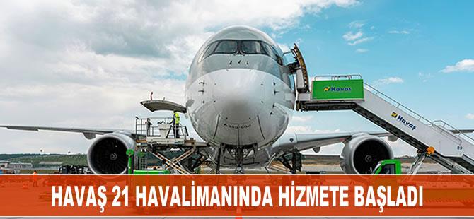 HAVAŞ 21 havalimanında hizmete başladı