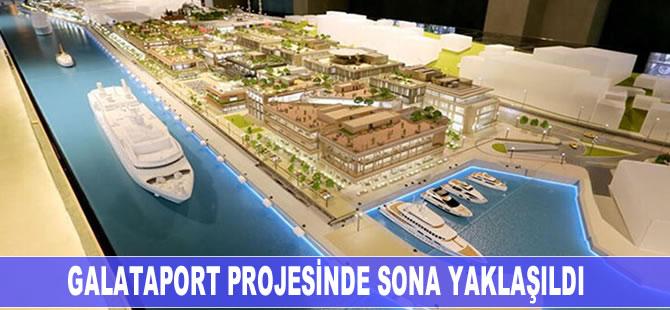 Galataport Projesi'nde sona yaklaşıldı