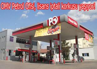 OMV Petrol Ofisi, lisans iptali korkusu yaşıyor
