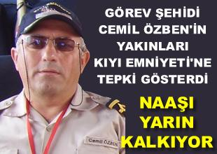 Şehit Cemil Özben'in yakınları tepkili