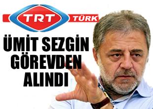 Sezgin, TRT Türk'deki görevinden alındı