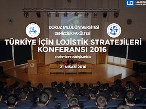 """""""Türkiye İçin Lojistik Stratejileri Konferansı"""" Dokuz Eylül Üniversitesi'nde yapılıyor"""