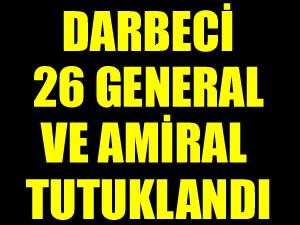 Cuntacı Akın Öztürk ile 26 general ve amiral tutuklandı