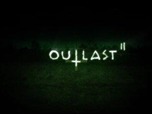 Outlast 2 çıkış tarihi ertelendi!